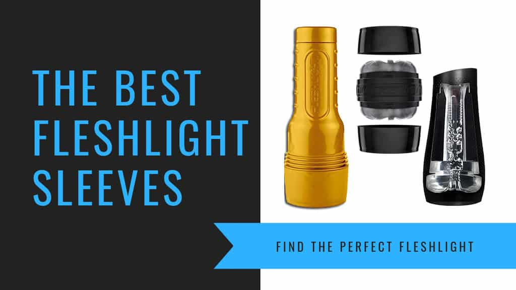 Which Is The Best Fleshlight