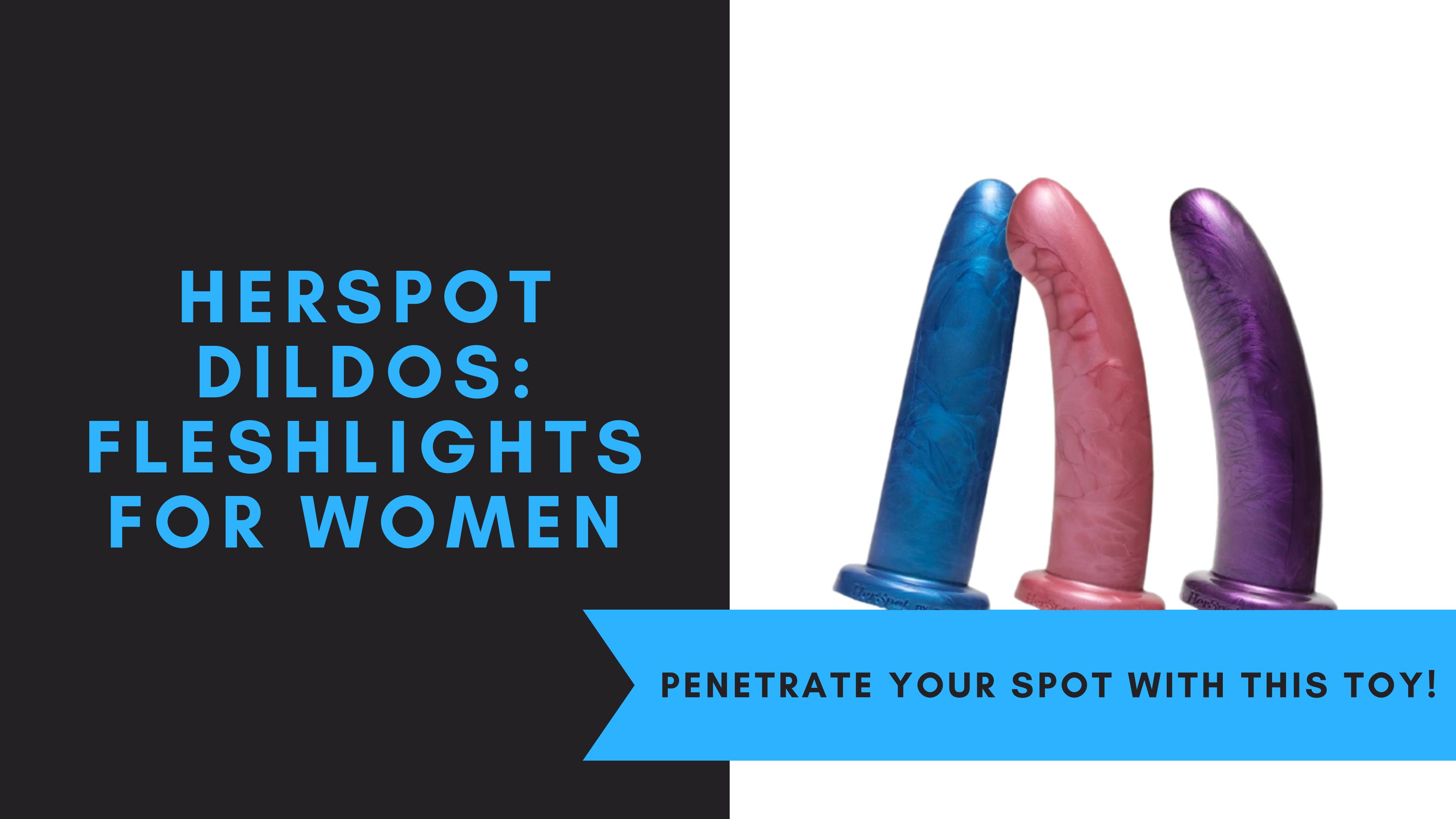 HerSpot Dildos: Fleshlights for Women