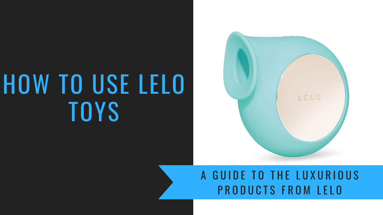 How to Use Lelo Toys