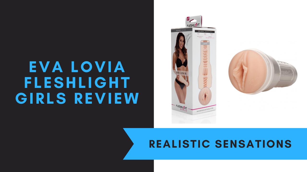 Eva Lovia Fleshlight Girls Review June 2021