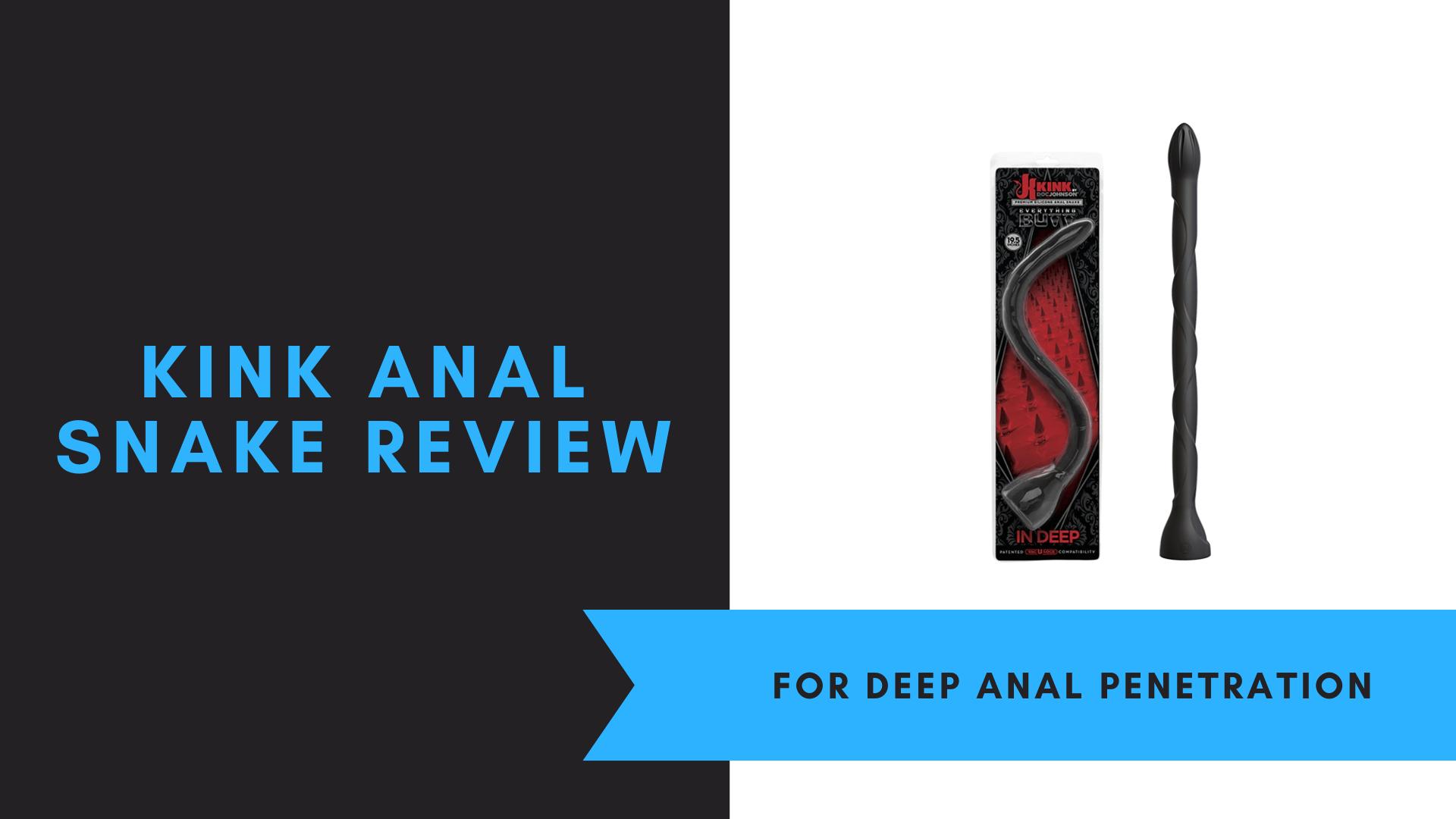 KINK Anal Snake, June 2021